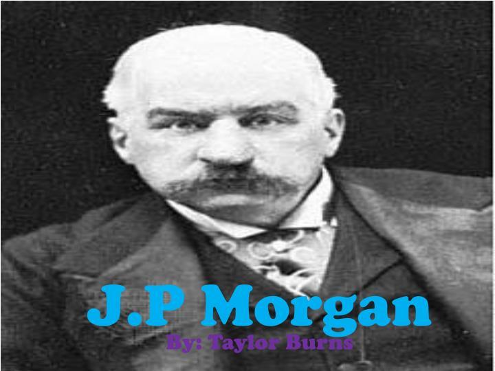 J.P Morgan