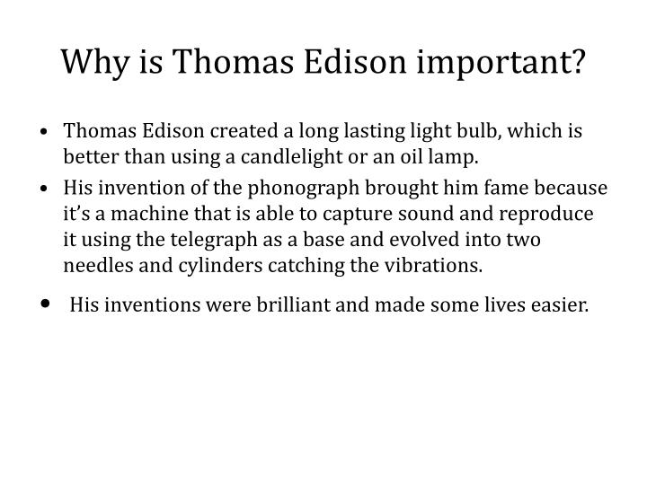 Why is Thomas Edison important?