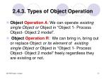 2 4 3 types of object operation