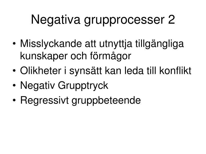 Negativa grupprocesser 2