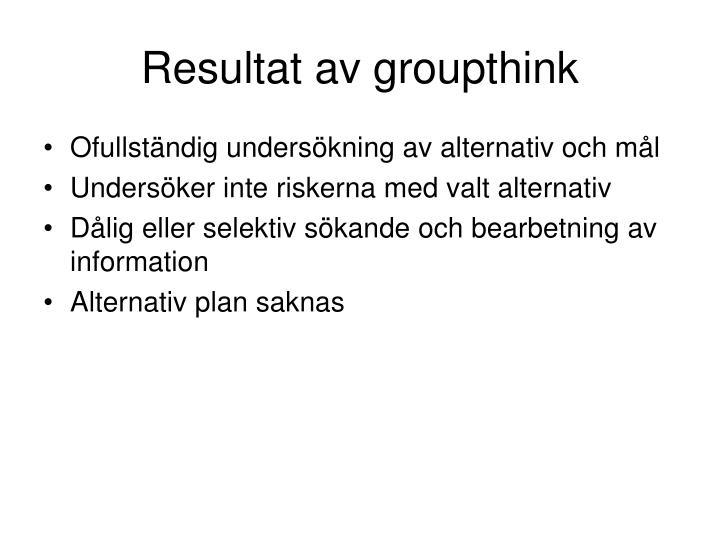 Resultat av groupthink