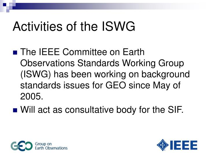 Activities of the ISWG