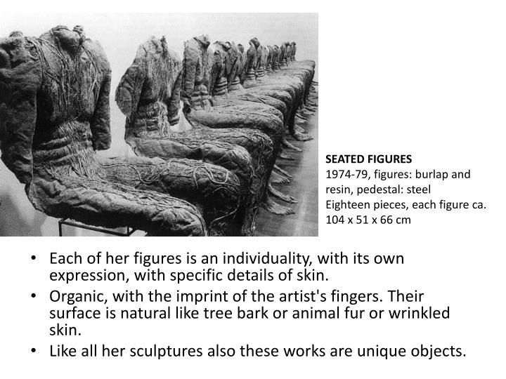 Each of her figures is an individuality, with its own expression, with specific details of skin.