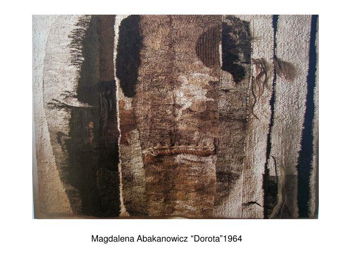 """Magdalena Abakanowicz """"Dorota""""1964"""