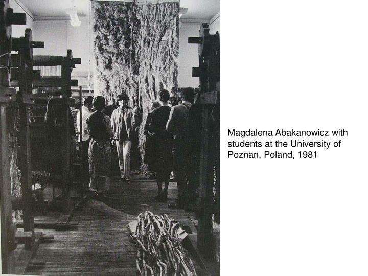 Magdalena Abakanowicz with students at the University of Poznan, Poland, 1981