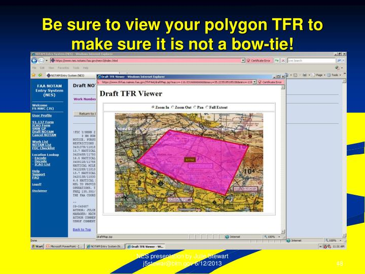 Be sure to view your polygon TFR to make sure it is not a bow-tie!