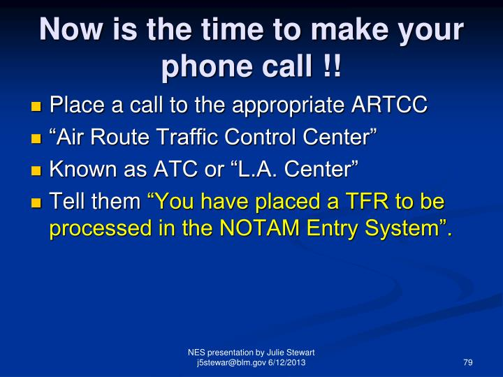 Now is the time to make your phone call !!