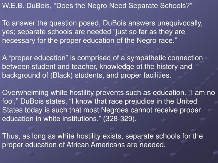 "W.E.B. DuBois, ""Does the Negro Need Separate Schools?"""