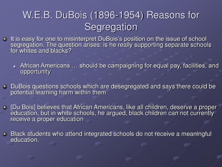 W.E.B. DuBois (1896-1954) Reasons for Segregation