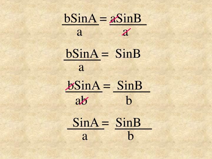 bSinA = aSinB