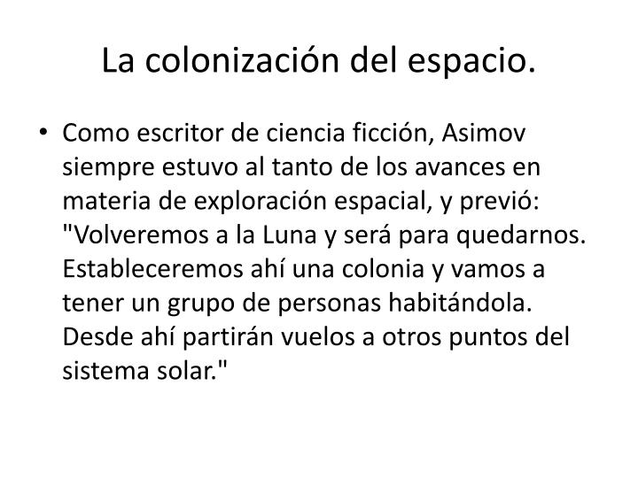 La colonización del espacio.