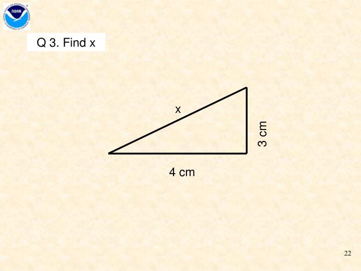 Q 3. Find x