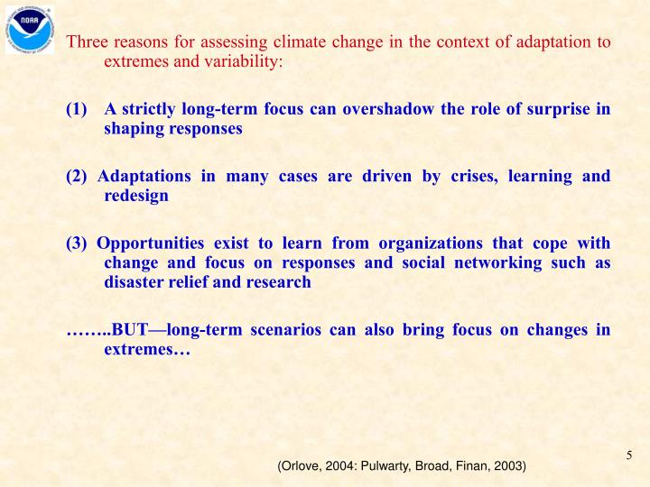 Three reasons for assessing climate change in the context of adaptation to extremes and variability: