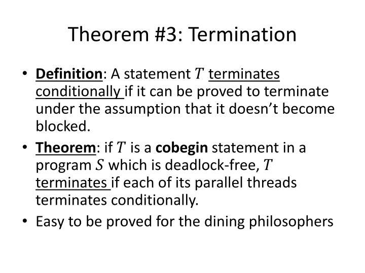 Theorem #3: Termination