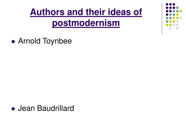 Authors and their ideas of postmodernism