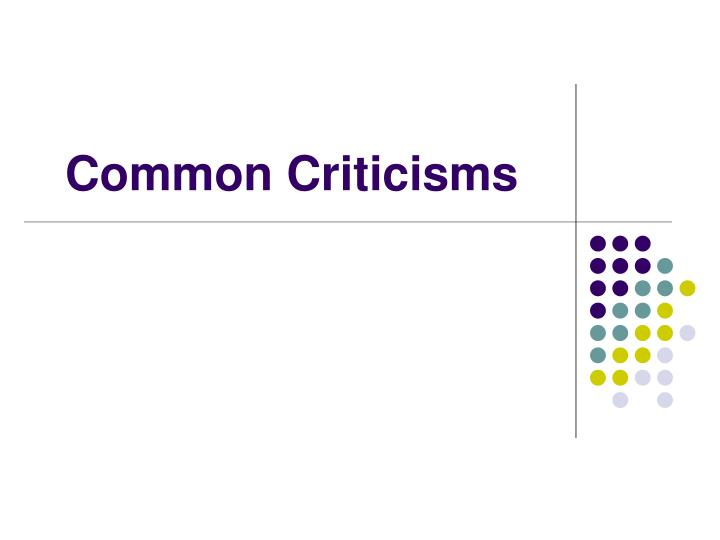 Common Criticisms