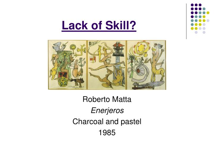 Lack of Skill?