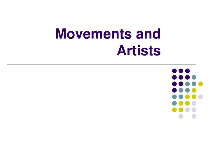 Movements and Artists