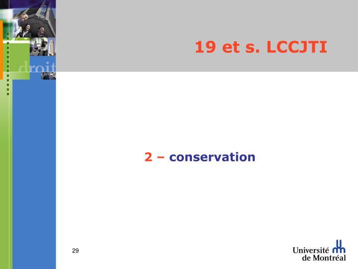 19 et s. LCCJTI