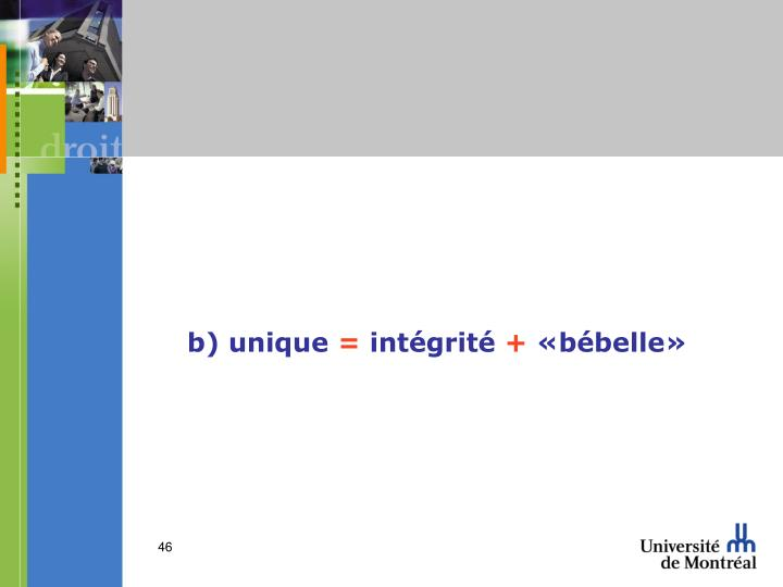 b) unique