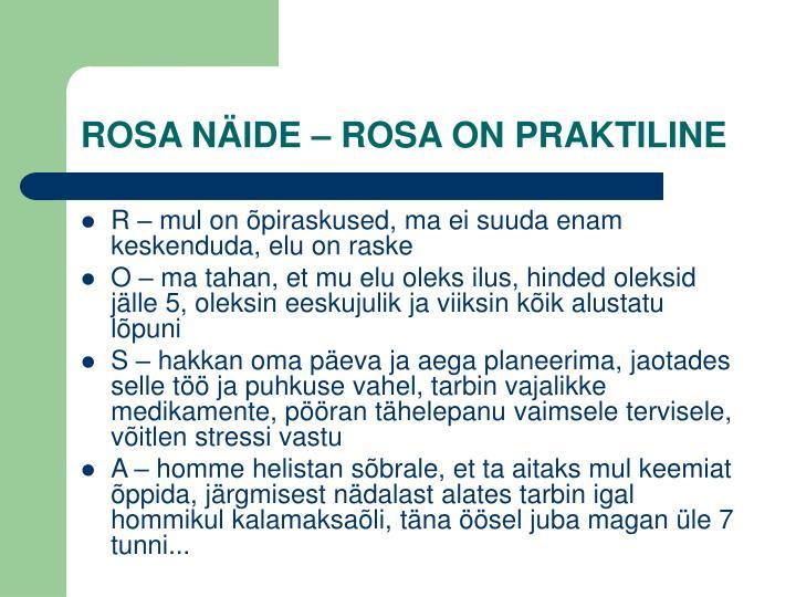 ROSA NÄIDE – ROSA ON PRAKTILINE