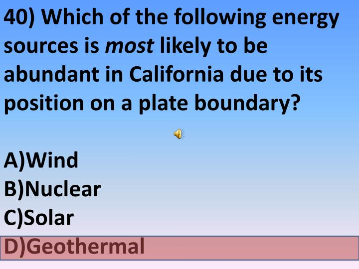40) Which of the following energy sources is