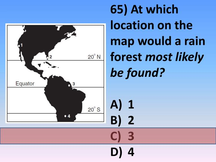 65) At which location on the map would a rain forest