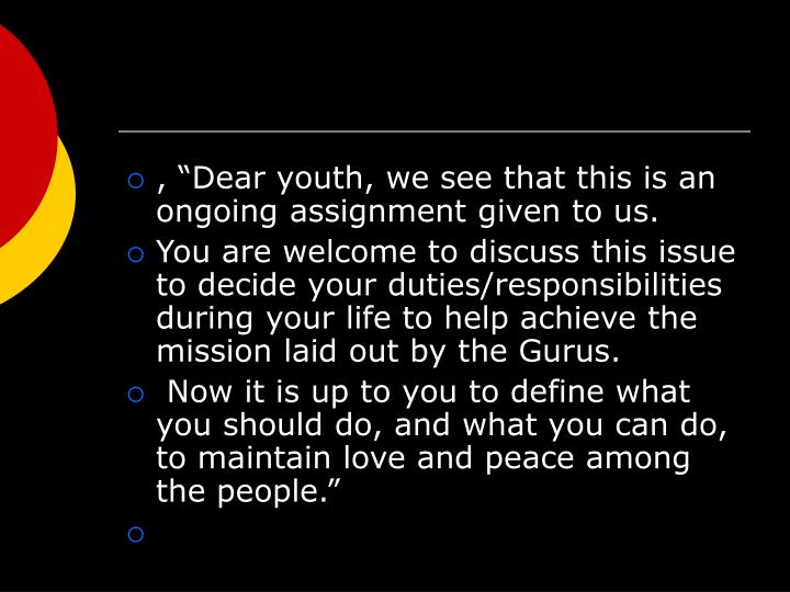 """, """"Dear youth, we see that this is an ongoing assignment given to us."""