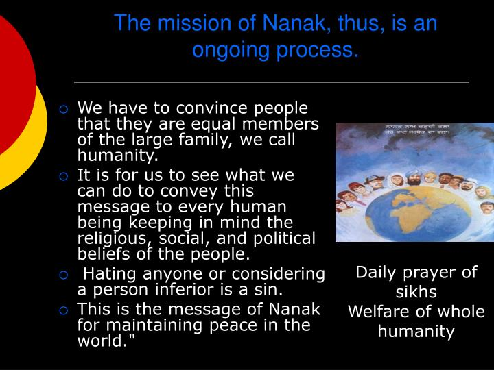 The mission of Nanak, thus, is an ongoing process.