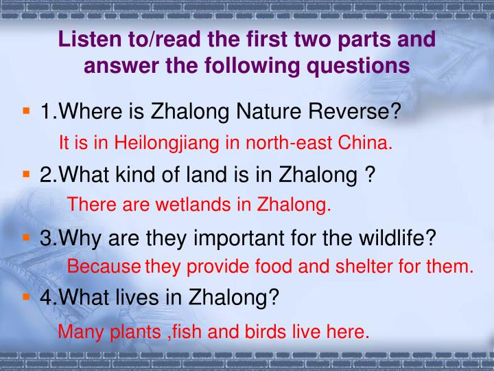 Listen to/read the first two parts and answer the following questions