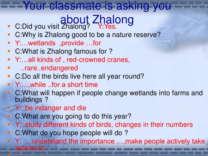Your classmate is asking you about Zhalong