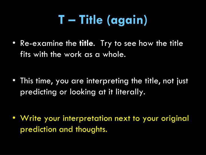 T – Title (again)