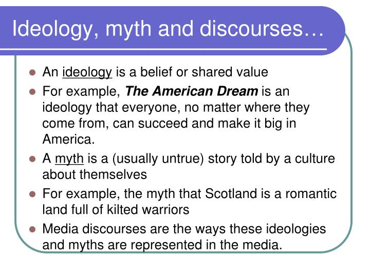 Ideology, myth and discourses…