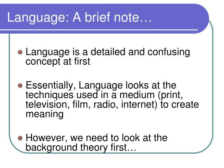 Language: A brief note…