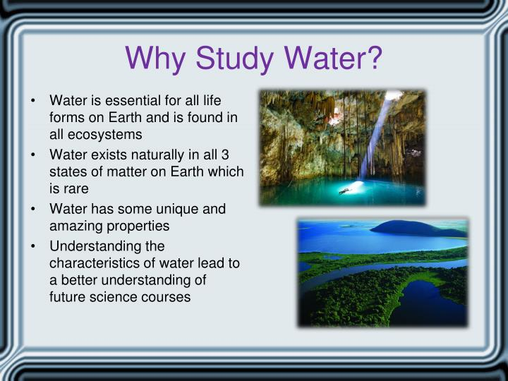 Why Study Water?