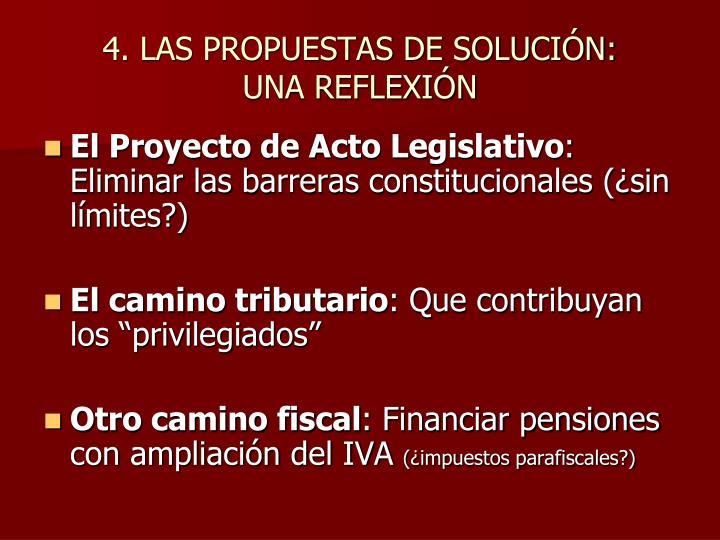 4. LAS PROPUESTAS DE SOLUCIÓN: