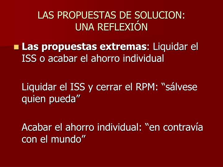 LAS PROPUESTAS DE SOLUCION: