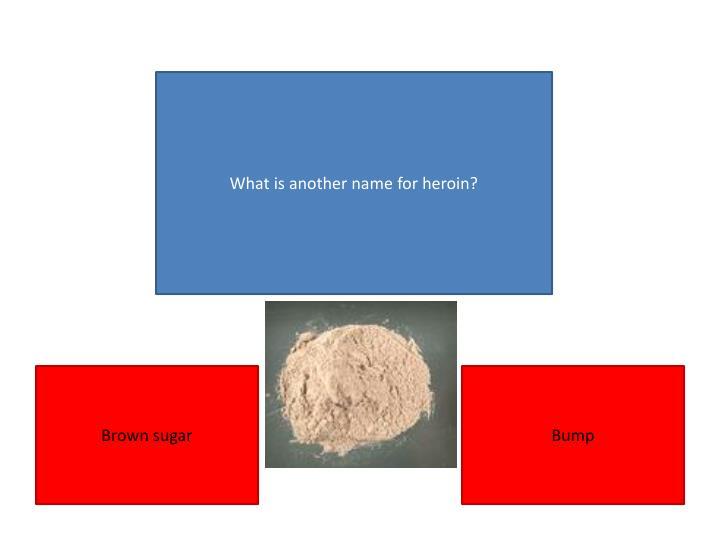 What is another name for heroin?