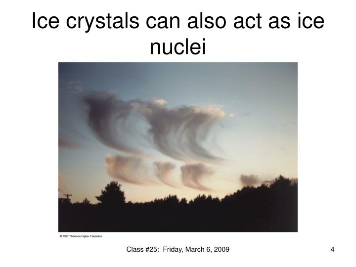 Ice crystals can also act as ice nuclei