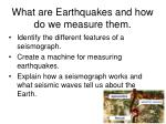 what are earthquakes and how do we measure them