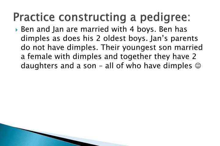 Practice constructing a pedigree: