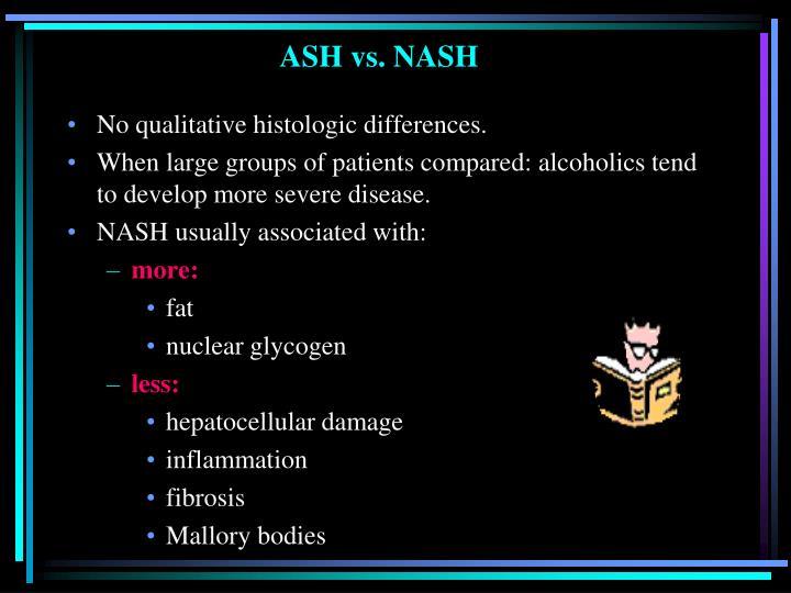 ASH vs. NASH