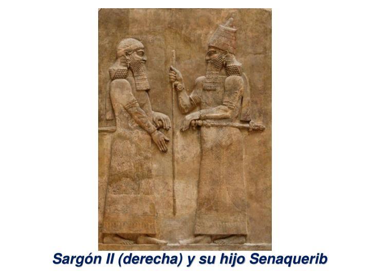 Sargón II (derecha) y su hijo