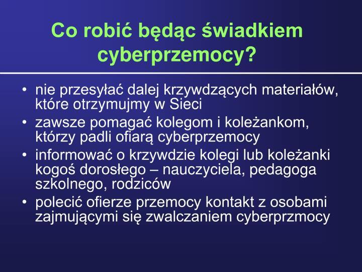 Co robi bdc wiadkiem cyberprzemocy?