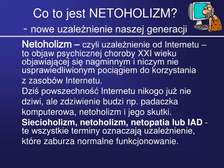 Co to jest NETOHOLIZM?