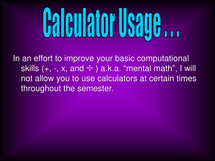 Calculator Usage . . .
