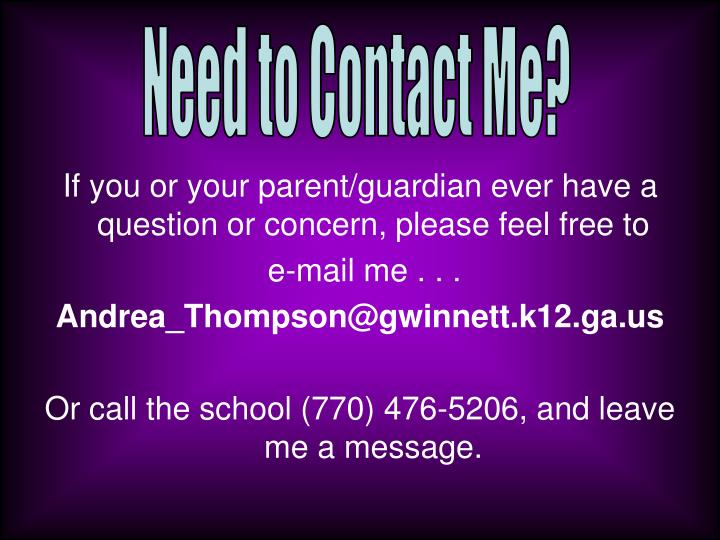 Need to Contact Me?