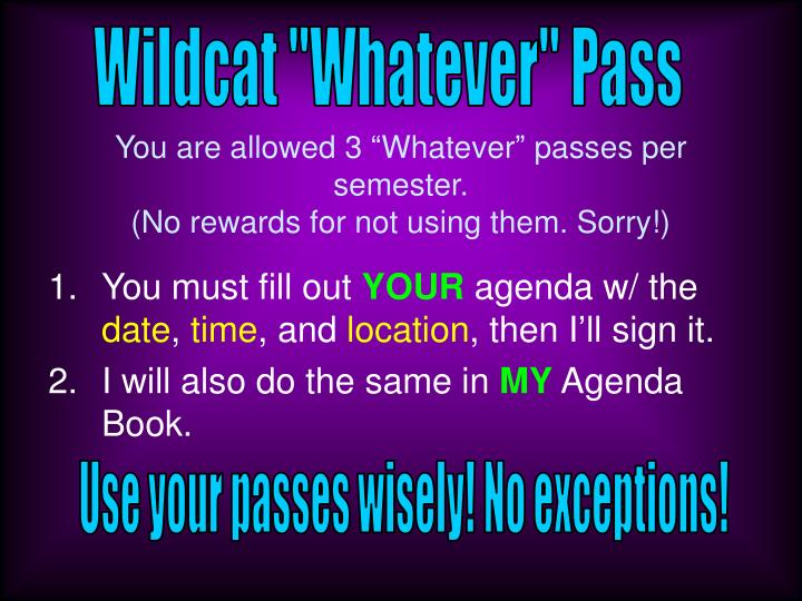 "Wildcat ""Whatever"" Pass"