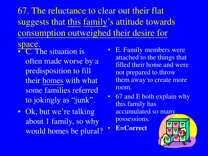 C. The situation is often made worse by a predisposition to fill their