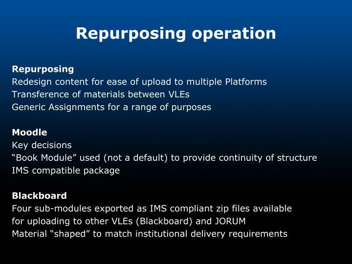 Repurposing operation